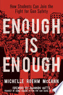 link to Enough is enough : how students can join the fight for gun safety in the TCC library catalog