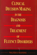 Clinical Decision Making In The Diagnosis And Treatment Of Fluency Disorders Book