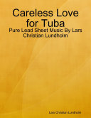 Careless Love for Tuba - Pure Lead Sheet Music By Lars Christian Lundholm