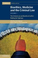 Bioethics  Medicine and the Criminal Law  Volume 1