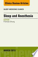 Sleep and Anesthesia  An Issue of Sleep Medicine Clinics  Book