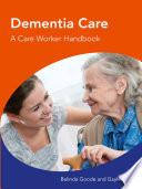 Dementia Care A Care Worker Handbook