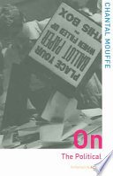On the Political by Chantal (University of Westminster Mouffe, London UK),Chantal Mouffe PDF