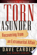 """Torn Asunder"" by Dave Carder, Duncan Jaenicke, Dr. John Townsend"