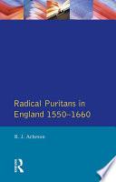 Radical Puritans in England 1550   1660 Book PDF
