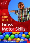 The Little Book of Gross Motor Skills