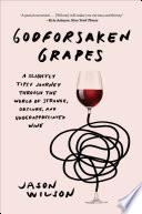 Godforsaken Grapes Book PDF
