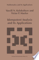Idempotent Analysis and Its Applications