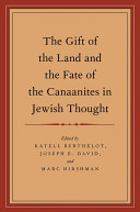The Gift of the Land and the Fate of the Canaanites in Jewish Thought Pdf/ePub eBook