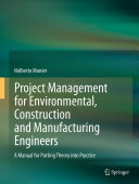 Project Management for Environmental  Construction and Manufacturing Engineers