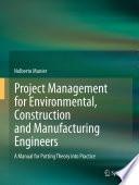 Book Cover: Project Manaement for Environmental, Construction and Manufacturing Engineers