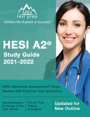 HESI A2 Study Guide 2021 2022  HESI Admission Assessment Exam Review with Practice Test Questions  Updated for New Outline  Book