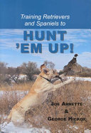 Training Retrievers and Spaniels to Hunt 'em Up!