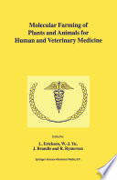 Molecular Farming of Plants and Animals for Human and Veterinary Medicine