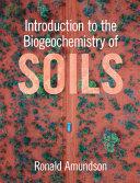 Introduction to the Biogeochemistry of Soils