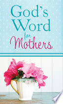 God s Word for Mothers Book PDF