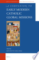 A Companion To The Early Modern Catholic Global Missions