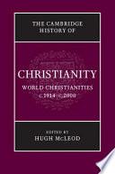 The Cambridge History of Christianity: Volume 9, World Christianities C.1914-c.2000