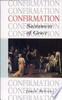 Confirmation  Sacrament of Grace