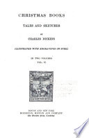 The Writings of Charles Dickens  Christmas books  Tales and sketches Book