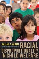 Racial Disproportionality in Child Welfare