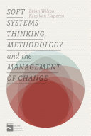 Soft Systems Thinking  Methodology and the Management of Change