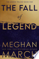 """""""The Fall of Legend"""" by Meghan March"""