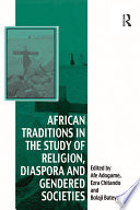 African Traditions in the Study of Religion  Diaspora and Gendered Societies