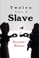 Twelve Years a Slave by Solomon Northup Annotated Edition