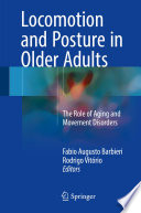 Locomotion and Posture in Older Adults