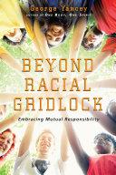 Beyond Racial Gridlock