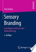 Sensory Branding  : Grundlagen multisensualer Markenführung