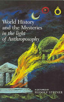 World History and the Mysteries in the Light of Anthroposophy