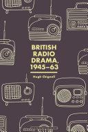 British Radio Drama, 1945-1963