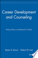 """""""Career Development and Counseling: Putting Theory and Research to Work"""" by Steven D. Brown, Robert W. Lent"""