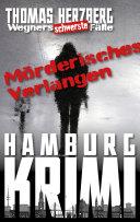 Mörderisches Verlangen: Wegners schwerste Fälle (7. Teil)