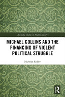 Michael Collins and the Financing of Violent Political Struggle