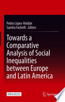Towards a Comparative Analysis of Social Inequalities between Europe and Latin America