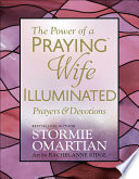 The Power of a Praying   Wife Illuminated Prayers and Devotions Book PDF