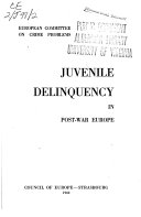Some Aspects of Post war Juvenile Delinquency in Twelve of the Member Countries of the Council of Europe Book