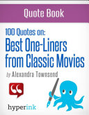 The Best 100 Classic Movie One Liners  The Greatest Quotes in Film History