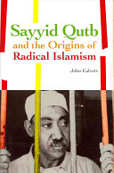 Sayyid Qutb and the Origins of Radical Islamism Book