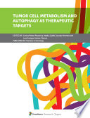 Tumor Cell Metabolism and Autophagy as Therapeutic Targets