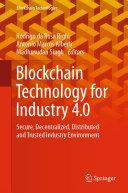 Blockchain Technology for Industry 4 0