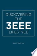 Discovering the 3EEE Lifestyle