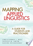 """Mapping Applied Linguistics: A Guide for Students and Practitioners"" by Christopher J. Hall, Patrick H. Smith, Rachel Wicaksono"