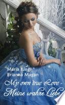 My own true Love - Meine wahre Liebe