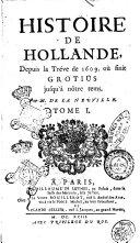 Histoire de Hollande ... par m. De la Neuuille. Tome 1. [-4]