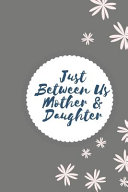 Just Between Us Mother   Daughter Book