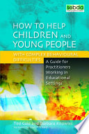 How to Help Children and Young People with Complex Behavioural Difficulties
